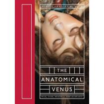 The Anatomical Venus: Wax, God, Death & the Ecstatic by Joanna Ebenstein, 9781938922916