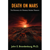 Death on Mars: The Discovery of a Planetary Nuclear Massacre by John Brandenburg, 9781939149381