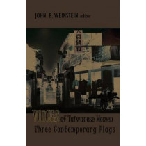 Voices of Taiwanese Women: Three Contemporary Plays by John Weinstein, 9781939161772