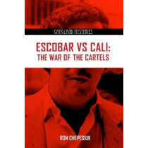 Escobar Versus Cali: The War of the Cartels by Ron Chepesiuk, 9781939521019
