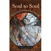 Soul to Soul: Poems, Prayers and Stories to End a Yoga Class by John Mundahl, 9781939681423