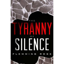 The Tyranny of Silence by Flemming Rose, 9781939709424