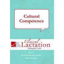 Clinical Lactation Monograph: Cultural Competence by Kathleen A. Kendall-Tackett, 9781939807359
