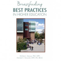 Breastfeeding Best Practices in Higher Education by Michele L Vancour, 9781939807519