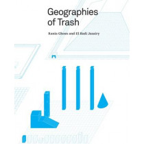 Geographies of Trash by Rania Ghosn, 9781940291642