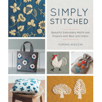 Simply Stitched: Beautiful Embroidery Motifs and Projects with Wool and Cotton by Yumiko Higuchi, 9781940552224