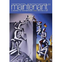Maintenant 11: A Journal of Contemporary Dada Writing and Art by Peter Carlaftes, 9781941110539