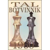 Tal-Botvinnik 1960: Match for the World Chess Championship by Mikhail Tal, 9781941270424