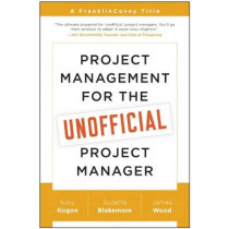 Project Management for the Unofficial Project Manager: A FranklinCovey Title by Kory Kogon, 9781941631102