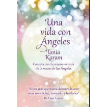 Una Vida Con Angeles / Life with Angels by Tania Karam, 9781941999653