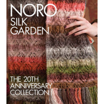 Noro Silk Garden: The 20th Anniversary Collection by Sixth&Spring Books, 9781942021902