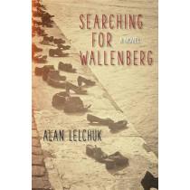 Searching for Wallenberg: A Novel by Alan Lelchuk, 9781942134039