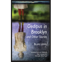 Oedipus in Brooklyn and Other Stories by Blume Lempel, 9781942134251