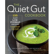 The Quiet Gut Cookbook: Easy Low-FODMAP Recipes for Common Digestive Disorders by Sonoma Press, 9781942411017