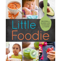 Little Foodie: Recipes for Babies and Toddlers with Taste by Sonoma Press, 9781942411048