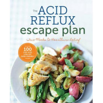 The Acid Reflux Escape Plan: Two weeks to Heartburn Relief by Sonoma Press, 9781942411154