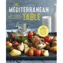 The Mediterranean Table: Simple Recipes for Healthy Living on the Mediterranean Diet by Sonoma Press, 9781942411178