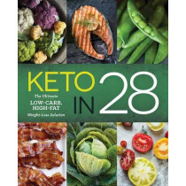 Keto in 28: The Ultimate Low-Carb, High-Fat Weight-Loss Solution by Michelle Hogan, 9781942411291