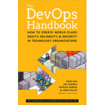 The DevOPS Handbook: How to Create World-Class Agility, Reliability, and Security in Technology Organizations by Gene Kim, 9781942788003
