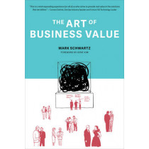 The Art of Business Value by Mark Schwartz, 9781942788041
