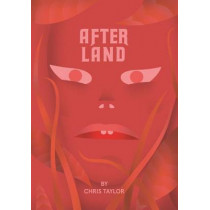 After Land Vol. 1: The Dream You Dream Alone Is Just A Dream . . . by Chris Taylor, 9781942801993