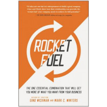 Rocket Fuel: The One Essential Combination That Will Get You More of What You Want from Your Business by Gino Wickman, 9781942952312