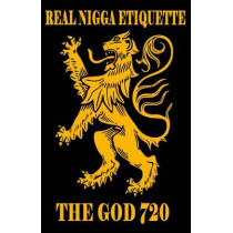 Real Nigga Etiquette by The God 720, 9781943820030