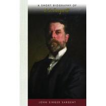 A Short Biography of John Singer Sargent by Carol Norcross, 9781944038137