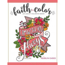 Faith in Color: An Adult Coloring Book, Premium Edition by Pearlyn Choco, 9781944515133