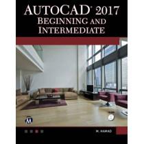 AutoCAD 2017: Beginning and Intermediate by Munir M. Hamad, 9781944534615