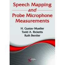 Speech Mapping and Probe Microphone Measurements by H. Gustav Mueller, 9781944883942