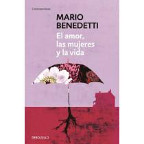 El amor, las mujeres y la vida by Mario Benedetti, 9781945540110