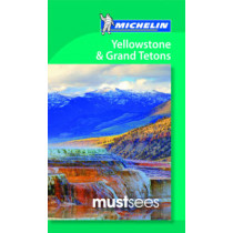 Yellowstone and Grand Tetons - Michelin Must Sees: Must Sees, 9782067212596