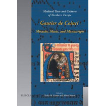 Gautier De Coinci: Miracles, Music and Manuscripts by Katharina Krause, 9782503520605