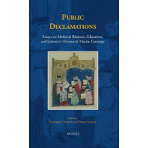 Public Declamations: Essays on Medieval Rhetoric, Education, and Letters in Honour of Martin Camargo by Georgiana Donavin, 9782503547770