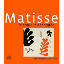 Matisse: The Colour Paper-cuts: A Revealing Donation by Patrice Deparpe, 9782757206560