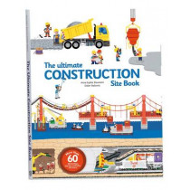 The Ultimate Construction Site Book: From Around the World by Anne-Sophie Baumann, 9782848019840