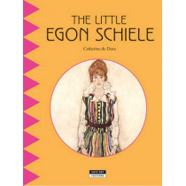 Little Egon Schiele: Discover the Life and Work of the Famous Expressionist Painter! by Catherine de Duve, 9782875750297