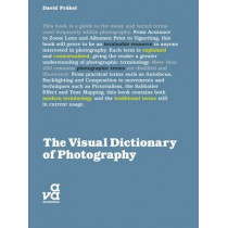 The Visual Dictionary of Photography by David Prakel, 9782940411047