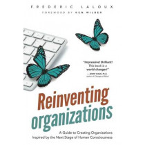 Reinventing Organizations by Frederic Laloux, 9782960133509