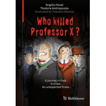 Who Killed Professor X? by Thodoris Andriopoulos, 9783034808835