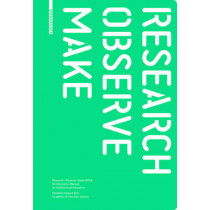 Research - Observe - Make: An Alternative Manual for Architectural Education by Michelle Howard, 9783035604177