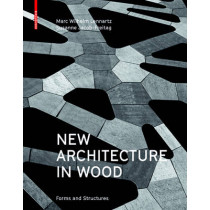 New Architecture in Wood: Forms and Structures by Marc Wilhelm Lennartz, 9783035604542