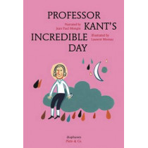 Professor Kant's Incredible Day by Jean Paul Mongin, 9783037345955