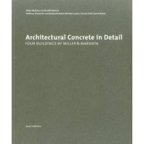 Architectural Concrete in Detail: Four Buildings by Miller & Maranta by Florian Kirfel, 9783037610466