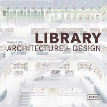 Masterpieces: Library Architecture + Design by Manuela Roth, 9783037681749