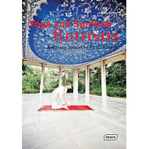 Yoga and Spiritual Retreats: Relaxing Spaces to Find Oneself by Kramer, 9783037681947