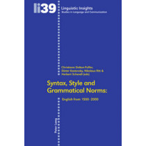 Syntax, Style and Grammatical Norms: English from 1500-2000 by Christiane Dalton-Puffer, 9783039111817
