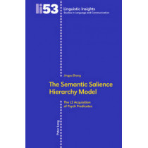 The Semantic Salience Hierarchy Model: The L2 Acquisition of Psych Predicates by Jingyu Zhang, 9783039113002