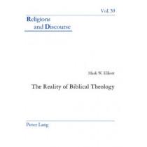 The Reality of Biblical Theology by Mark W. Elliott, 9783039113569